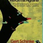 SCHINKE lança livro-denúncia sobre reforma agrária em SC